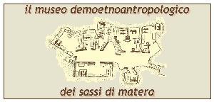 Museo DemoEtnoAntropologico dei Sassi di Matera - Matera