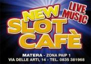 New Slot Cafè - Matera - Matera