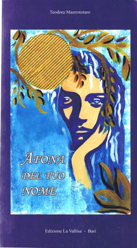 Afona del tuo nome - Teodora Mastrototaro