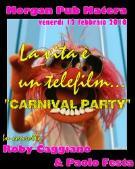 CARNIVAL PARTY,LA VITA E' UN TELEFILM - Matera