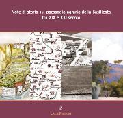 Note di storia sul paesaggio agrario della Basilicata tra XIX e XXI secolo  - Matera