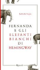 Fernanda e gli elefanti bianchi di Hemingway - Matera