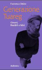 Francesco Delzìo - Generazione Tuareg - Matera