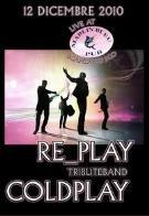 Replay, tribute band dei cold play - 12 dicembre 2010 - Matera