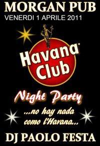 HAVANA CLUB NIGHT PARTY - 1 aprile 2011