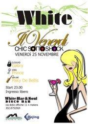 VENERDì CHIC SOTTO SHOCK - 25 novembre 2011
