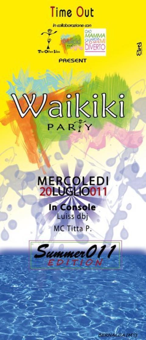 WAIKIKI PARTY - 20 luglio 2011