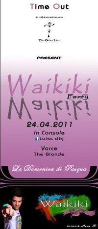 WAIKIKI PARTY - EASTER EDITION - 24 aprile 2011
