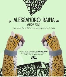 Alessandro Raina (Amor Fou)  - Matera