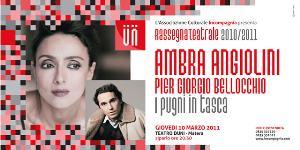 Ambra Angiolini e Piergiorgio Bellocchio - I pugni in tasca - Matera