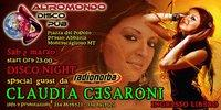 Claudia Cesaroni - Altromondo Disco Pub - Matera