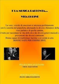 E LA MUSICA RACCONTA - VITA DI DIVE - 9 aprile 2011 - Matera