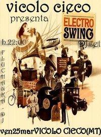 Electro Swing - Vicolo Cieco  - Matera