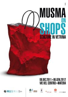 MUSMA on Shops. Sculture in vetrina  - Matera