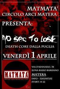 NO SEC TO LOSE live - 1 aprile 2011 - Matera