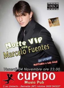 NOTTE VIP con MARCELO FUENTES - 4 novembre 2011 - Matera