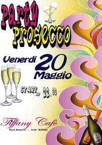 PROSECCO PARTY - 20 maggio 2011 - Matera