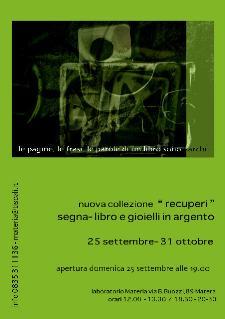 Recuperi, segnalibro e gioielli in argento - dal 25 settembre al 31 ottobre 2011 - Matera