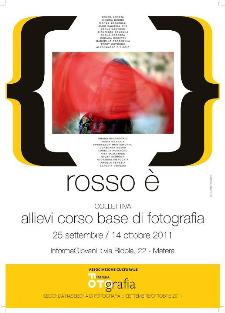 ROSSO E' - dal 25 settembre al 14 ottobre 2011 - Matera