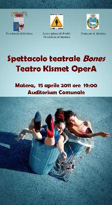 SPETTACOLO TEATRALE BONES TEATRO KISMET OPERA  - Matera