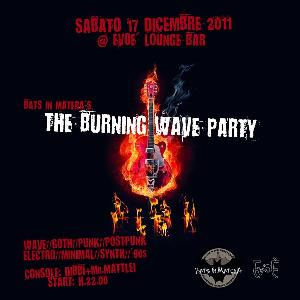 THE BURNING WAVE PARTY  - Matera