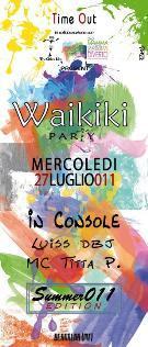 WAIKIKI PARTY - MEXICO EDITION - 27 luglio 2011 - Matera