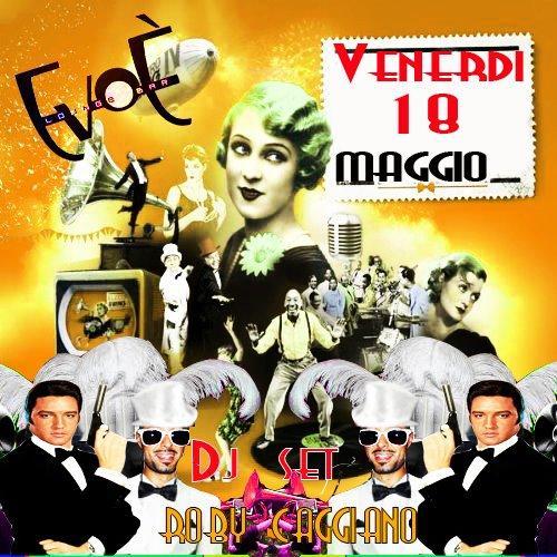 DJ SET Mr. ROBY CAGGIANO - 18 maggio 2012