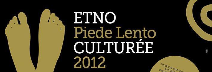 ETNO A PIEDE LENTO - CULTURÈE 2012