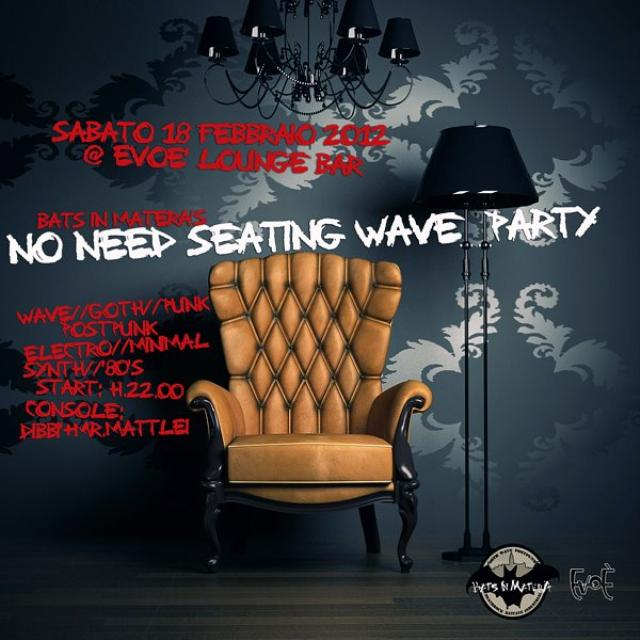 NO NEED SEATING WAVE PARTY