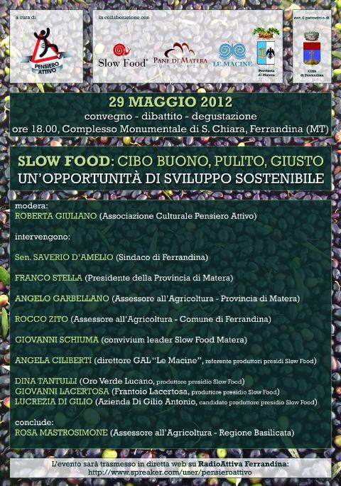 SLOW FOOD: CIBO BUONO, PULITO,  GIUSTO. UN´OPPORTUNITA´ DI SVILUPPO SOSTENIBILE - 29 maggio 2012