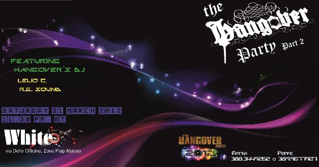 The Hangover Party Part II - 31 marzo 2012
