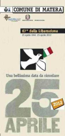 67° della Liberazione - 25 Aprile 1945 - 25 Aprile 2012  - Matera