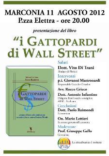 I GATTOPARDI DI WALL STREET - 11 agosto 2012 - Matera