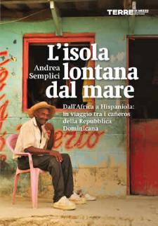 L'ISOLA LONTANA DAL MARE Dall'Africa a Hispaniola: in viaggio tra i caneros della Repubblica Dominicana - Matera