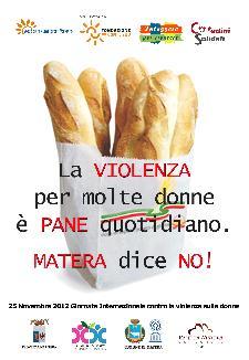 """""""La VIOLENZA per molte donne è PANE quotidiano. MATERA dice NO!"""" - Matera"""
