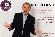 Marco Cristi, lo scugnizzo del cabaret napoletano - 19 dicembre 2012 - Matera