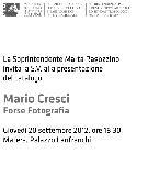 Mario Cresci - Forse Fotografia - 20 settembre 2012 - Matera