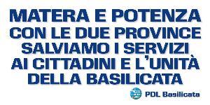 Matera e Potenza, con le due province salviamo i servizi ai cittadini e l'unità della Basilicata - 10 novembre - Matera