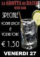 SPECIALE VODKA LEMON e VODKA TONIC  - Matera