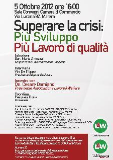 Superare la crisi: più sviluppo, più lavoro di qualità - 5 ottobre 2012 - Matera