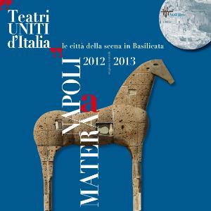 TEATRI UNITI D'ITALIA le città della scena in Basilicata - Matera