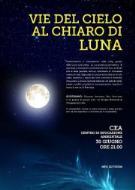 Vie del cielo al chiaro di Luna - 30 giugno 2012 - Matera