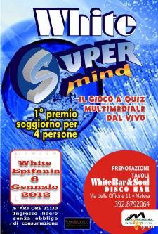 White Super Mind - 6 gennaio 2012 - Matera