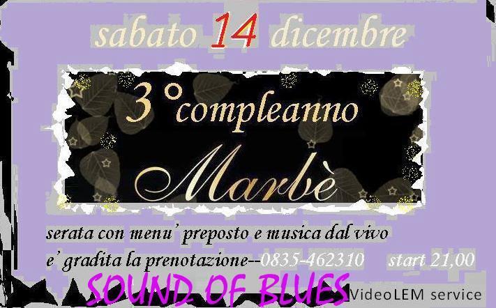 3° Compleanno Marbè - 14 dicembre 2013