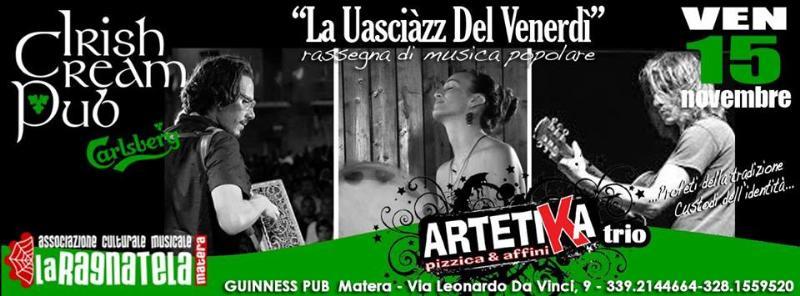 Artetika Trio - La uasciàzz del venerdì - 15 novembre 2013
