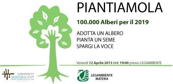 PIANTIAMOLA: 100.000 alberi per Matera