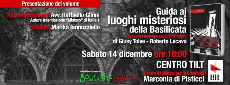 """Presentazione del libro """"Guida ai luoghi misteriosi della Basilicata"""" - 14 dicembre 2013"""