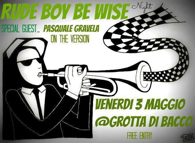 RUDE BOY BE WISE NIGHT - 3 maggio 2013