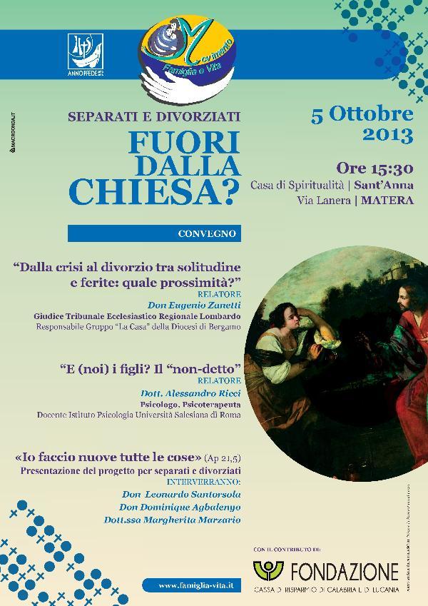 SEPARATI E DIVORZIATI FUORI DALLA CHIESA?  - 5 ottobre 2013