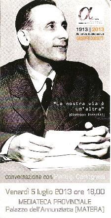 Agorà ricorda la figura di Dossetti, nel centenario della sua nascita - 5 luglio 2013 - Matera